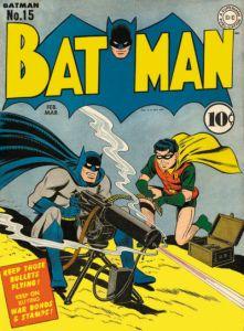 La couverture de Batman #15, publié en 1943 et montrant le duo maniant une mitraillette