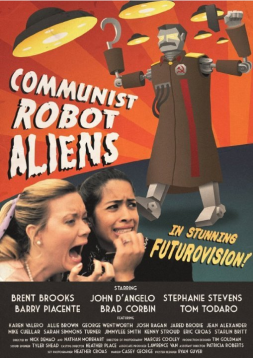 L'affiche de Communist Robot Alien, un court-métrage inspiré deu travail d'Ed Wood et mettant en scène des robots extraterrestre communistes et des mauvais acteurs.