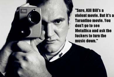 """Quentin Tarantino et une de ses citations : """"Bien sûr que Kill Bill est un film violent, mais c'est un film de Tarantino. On va pas voir Metallica pour leur demander de baisser le volume !"""""""